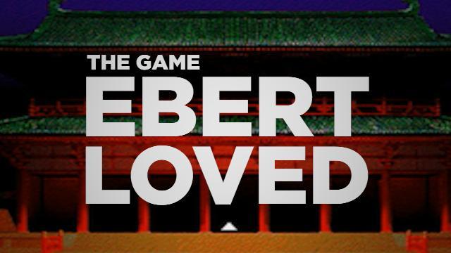 The Video Game Roger Ebert Loved